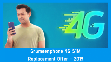 Grameenphone 4G SIM Replacement Offer – 2019