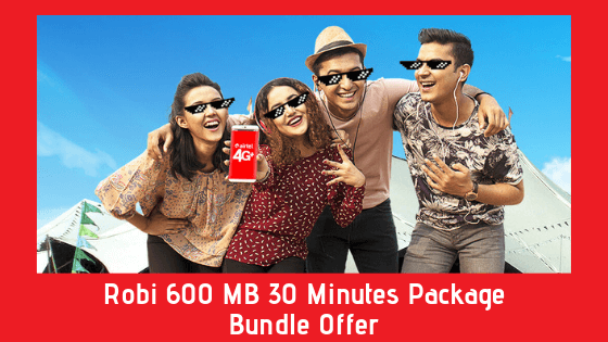 Robi 600 MB 30 Minutes Package - Bundle Offer