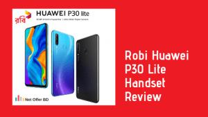 Robi Huawei P30 Lite Handset - Review