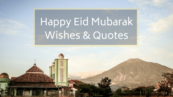 Happy Eid Mubarak Wishes & Quotes
