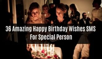 36 Amazing Happy Birthday Wishes SMS - For Special Person
