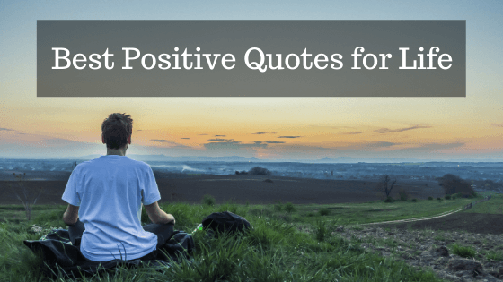 Best Positive Quotes for Life