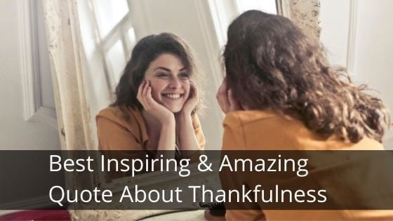 Best Inspiring & Amazing Quote About Thankfulness